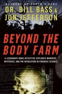 Beyond the Body Farm