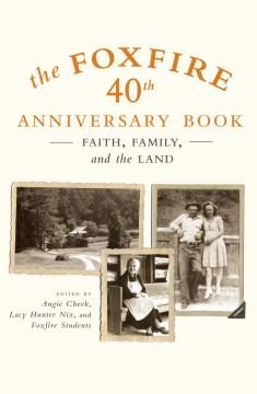 The Foxfire 40th Anniversary Book