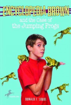 Encyclopedia Brown and the Case of the Jumping Frogs