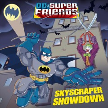Skyscraper Showdown (dc Super Friends)