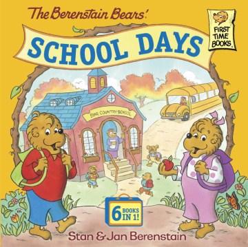 Berenstain Bears' School Days