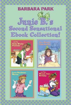 Junie B.'s Second Sensational Ebook Collection!, Books 5-8