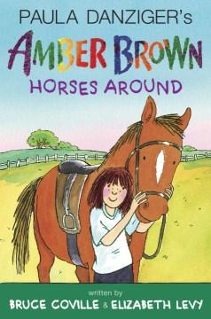 Paula Danziger's Amber Brown Horses Around