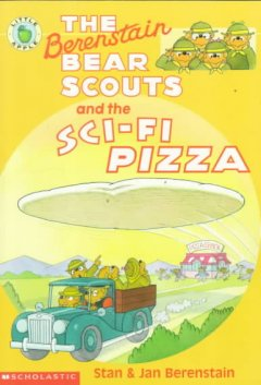 The Berenstain Bears Scouts and the Sci-fi Pizza