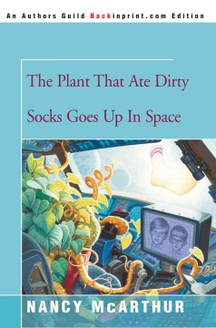 The Plant That Ate Dirty Socks Goes up in Space