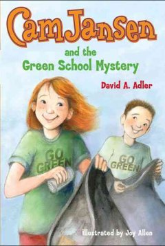 Cam Jansen and the Green School Mystery