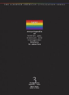 Encyclopedia of Lesbian, Gay, Bisexual, and Transgender History in America