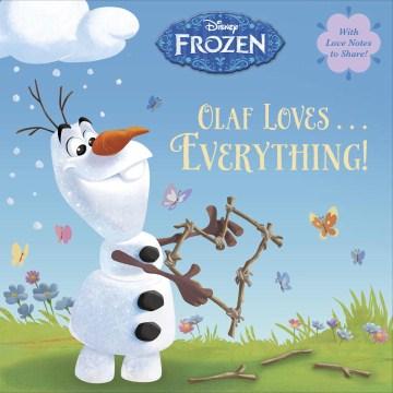 Olaf Loves... Everything!