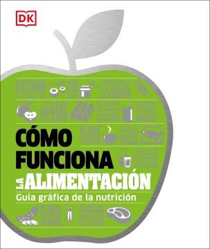 Cmo Funciona La Comida/ How Food Works