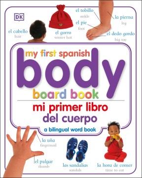 My First Spanish Body Board Book = Mi Primer Libro Del Cuerpo