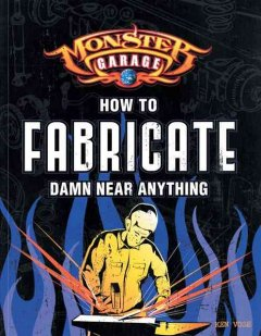 How to Fabricate Damn Near Anything