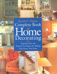 Reader's Digest Complete Book of Home Decorating