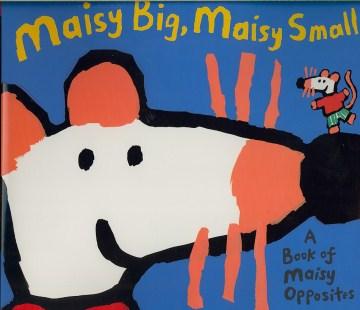 Maisy Big, Maisy Small