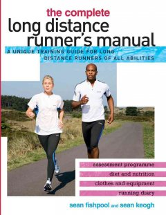 The Complete Long Distance Runner's Manual