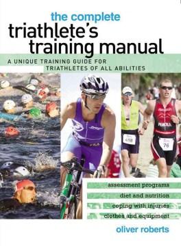 The Complete Triathlete's Training Manual