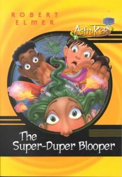 The Super-duper Blooper
