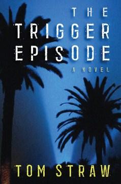 The Trigger Episode