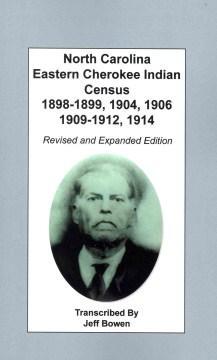 North Carolina Eastern Cherokee Indian Census, 1898-1899, 1904, 1906, 1909-1912, 1914
