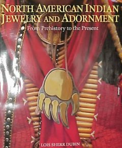North American Indian Jewelry and Adornment