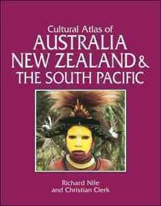 Cultural Atlas of Australia, New Zealand, and the South Pacific