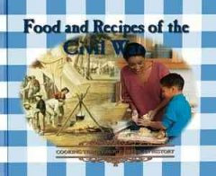 Food and Recipes of the Civil War
