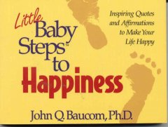 Little Baby Steps to Happiness