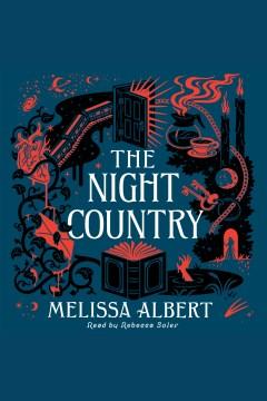 The Night Country--a Hazel Wood Novel