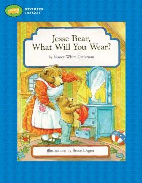 Jesse Bear, What Will You Wear?