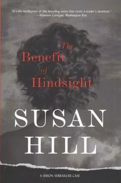 The Benefit Of Hindsight : A Simon Serrailler Case