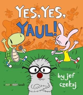 Yes, Yes, Yaul!