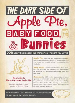 The Dark Side of Apple Pie, Baby Food, and Bunnies