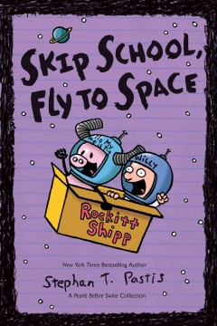 Skip School, Fly to Space