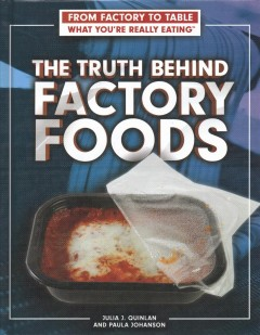The Truth Behind Factory Foods