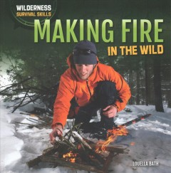 Making Fire in the Wild