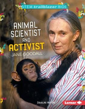 Animal Scientist and Activist Jane Goodall
