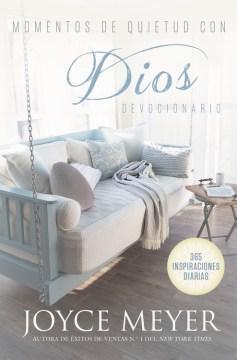 Momentos De Quietud Con Dios/ Quiet Times With God Devotional : 365 Inspiraciones Diarias/ 365 Daily Inspirations