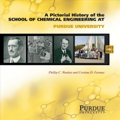 A Pictorial History of the School of Chemical Engineering at Purdue University, 1911-2011