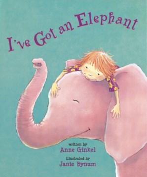 I've Got An Elephant