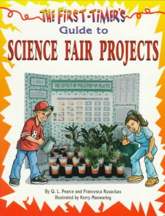 The First-timer's Guide to Science Fair Projects