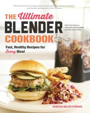 The Ultimate Blender Cookbook