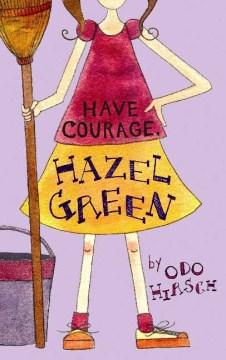 Have Courage, Hazel Green!