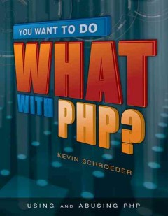 You Want to Do What With Php?