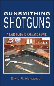 Gunsmithing Shotguns