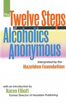 The Twelve Steps of Alcoholics Anonymous
