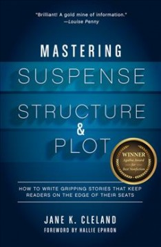 Mastering Suspense, Structure, and Plot: How to Write Gripping Stories that Keep Readers on the Edge of Their Seats
