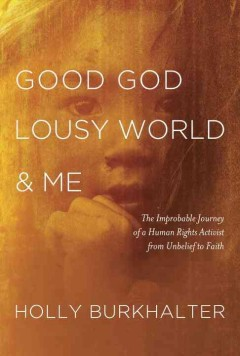 Good God Lousy World & Me