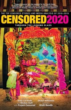 Censored 2020 : Through The Looking Glass : The Top Censored Stories And Media Analysis Of 2018-19