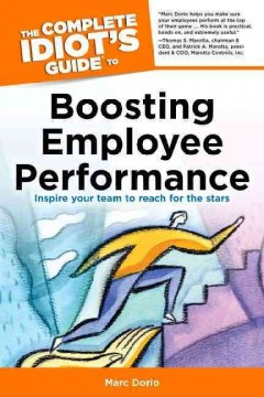 The Complete Idiot's Guide to Boosting Employee Performance