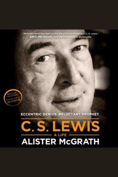 C. S. Lewis--a Life