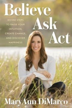 Believe, Ask, Act
